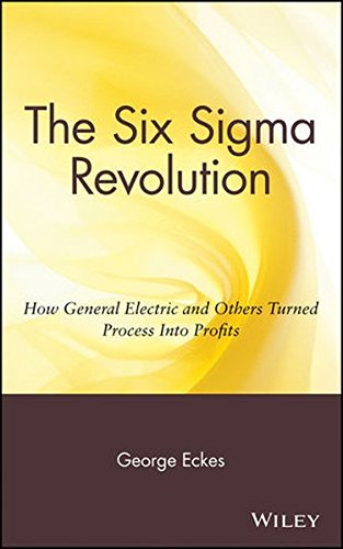 the-six-sigma-revolution-how-general-electric-and-others-turned-process-into-profits