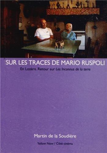 Sur les traces de Mario Ruspoli : En Lozère ; Retour sur les Inconnus de la terre
