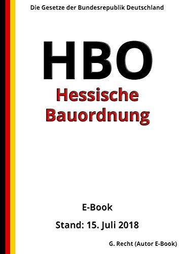 Hessische Bauordnung - HBO – E-Book - Stand: 15. Juli 2018 - gültig ab 07. Juli 2018