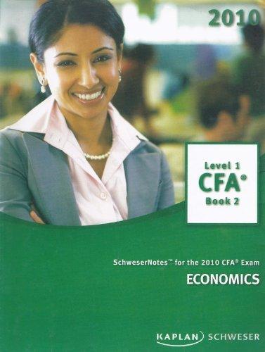 Schwesernotes for the 2010 CFA Exam economics Level 1 book 2