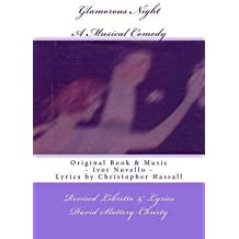 [(Glamorous Night: A Musical Play - Libretto - Revised)] [Author: David Slattery-Christy] published on (August, 2014)