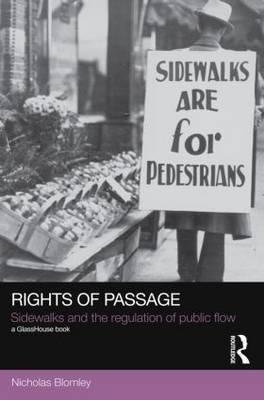 rights-of-passage-sidewalks-and-the-regulation-of-public-flow-by-author-nicholas-blomley-published-o
