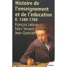 Histoire de l'enseignement et de l'éducation (1480-1789), tome 2
