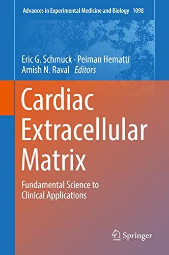 Cardiac Extracellular Matrix: Fundamental Science To Clinical Applications (advances In Experimental Medicine And Biology Book 1098) por Eric G. Schmuck epub