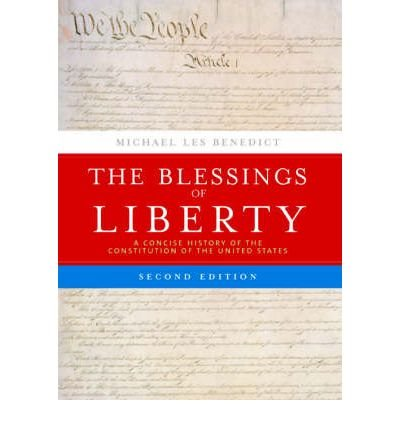 [ THE BLESSINGS OF LIBERTY: A CONCISE HISTORY OF THE CONSTITUTION OF THE UNITED STATES ] BY Benedict, Michael ( Author ) Sep - 2005 [ Paperback ]