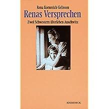 Renas Versprechen: Zwei Schwestern überleben Auschwitz