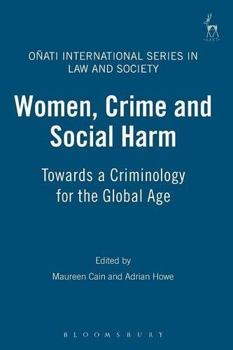 Women, Crime and Social Harm: Towards a Criminology for the Global Age (Onati International Series in Law and Society) (2008-11-01)