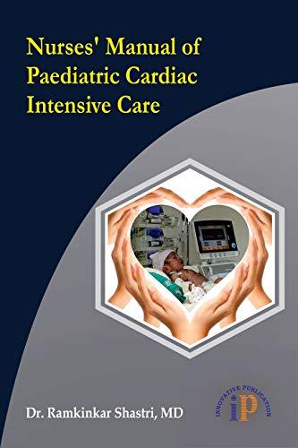 Nurses' Manual of Paediatric Cardiac Intensive Care (Nursing Protocol)