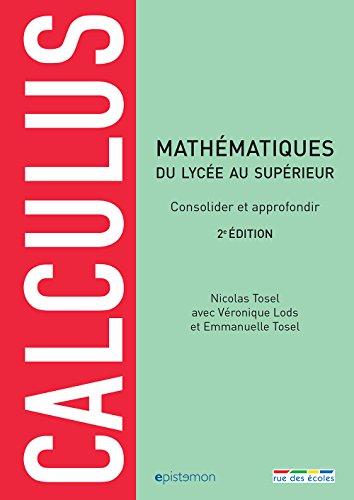 Calculus, 2e édition - consolider et approfondir ses connaissances en mathématiques par Nicolas Tosel