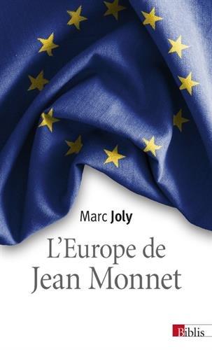 L'Europe de Jean Monnet : Eléments pour une sociologie historique de la construction européenne par From CNRS