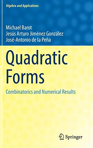 Quadratic Forms: Combinatorics and Numerical Results (Algebra and Applications, Band 25)