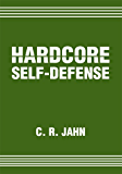Hardcore Self-Defense (English Edition)
