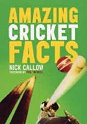Amazing Cricket Facts by Nick Callow (2005-04-07)