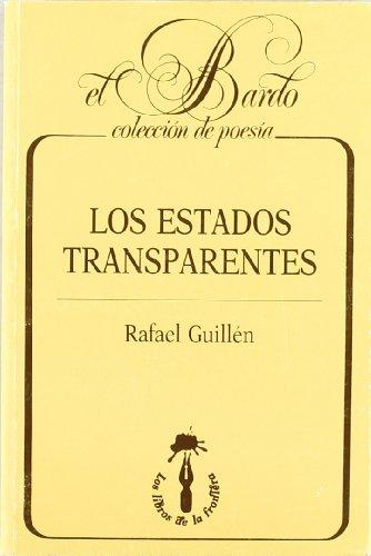 Los estados transparentes (El bardo) por Rafael Guillén