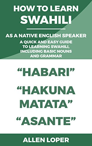 b4fbe8e7cf5 HOW TO LEARN SWAHILI AS A NATIVE ENGLISH SPEAKER  A QUICK AND EASY GUIDE TO  LEARNING SWAHILI