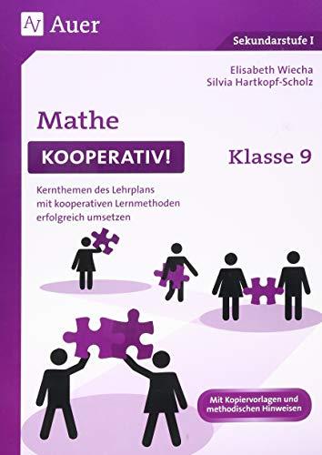 Mathe kooperativ Klasse 9: Kernthemen des Lehrplans mit kooperativen Lernmethoden erfolgreich umsetzen (Kooperatives Lernen Sekundarstufe)