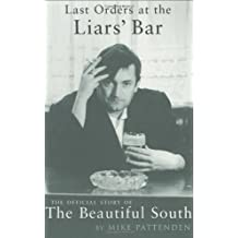 "Last Orders at the Liars' Bar: Official Story of the ""Beautiful South"""