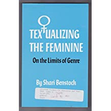 Textualizing the Feminine: On the Limits of Genre (Oklahoma Project for Discourse and Theory)