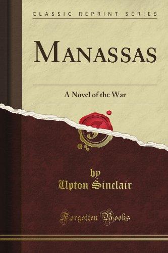 Manassas: A Novel of the War (Classic Reprint)