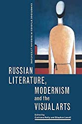 [Russian Literature, Modernism and the Visual Arts] (By: Catriona Kelly) [published: December, 2008]