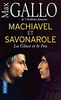 Machiavel Et Savonarole Max Gallo Babelio