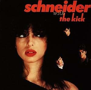 Schneider With the Kick