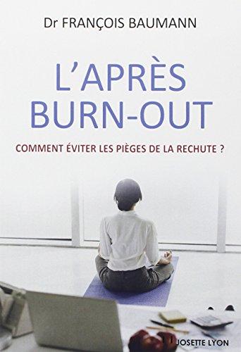 L'après Burn-out : Comment éviter les pièges de la rechute ?