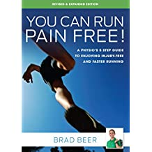 You Can Run Pain Free! Revised & Expanded Edition: A Physio's 5 Step Guide to Enjoying Injury-Free and Faster Running (English Edition)
