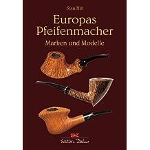 Europas Pfeifenmacher: Marken und Modelle