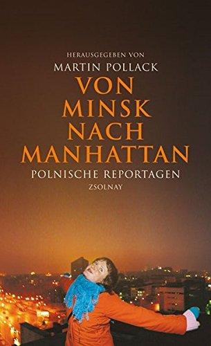 Von Minsk nach Manhattan: Polnische Reportagen
