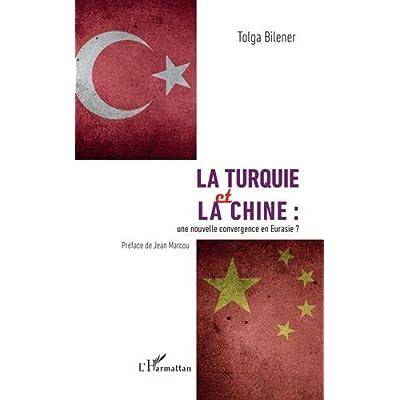 La Turquie et la Chine :: une nouvelle convergence en Eurasie ?