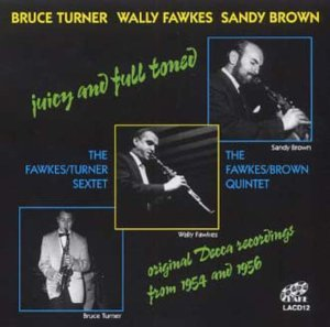 Juicy And Full Toned by Wally Fawkes & Sandy Brown Bruce Turner (Sandy Turner)