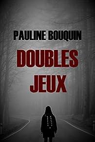 Doubles jeux par Pauline Bouquin
