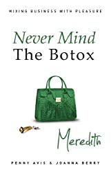 Never Mind the Botox - Meredith