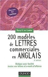 200 modèles de lettres commerciales en anglais : Rédigez avec facilité toutes vos lettres et e-mails d'affaires