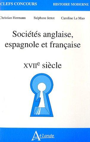 Sociétés anglaise, espagnole et française : XVIIe Siècle