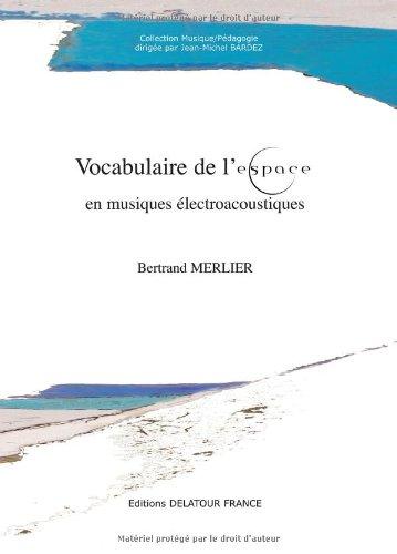Vocabulaire de l'espace en musiques électroacoustiques par Bertrand Merlier
