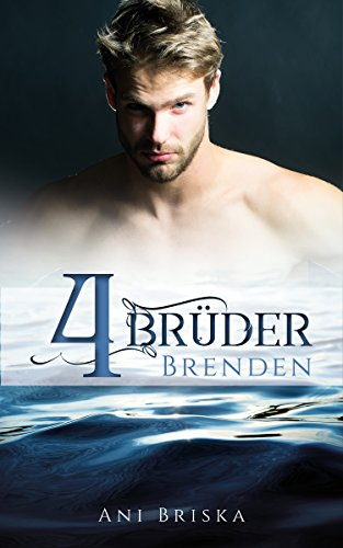 Vier Brüder -  Brenden (Brüder-Reihe 1)
