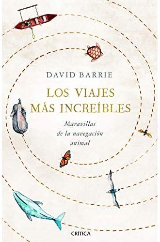 Descargar gratis Los viajes más increíbles: Maravillas de la navegación animal de David Barrie