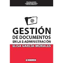 Gestión de documentos en la e-administración (EL PROFESIONAL DE LA INFORMACIÓN)