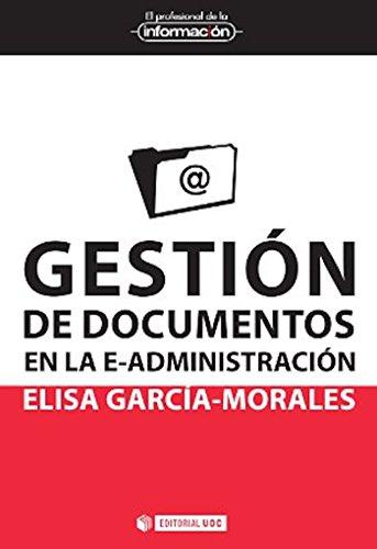 Descargar Libro Gestión de documentos en la e-administración (EL PROFESIONAL DE LA INFORMACIÓN) de Elisa García Morales