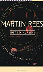 Just Six Numbers: The Deep Forces That Shape The Universe by Martin Rees (2001-05-03)