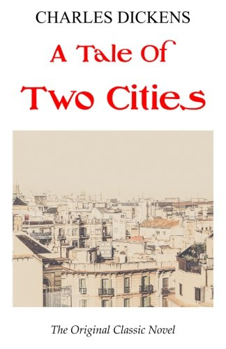 A Tale Of Two Cities - The Original Classic Novel - Charles Dickens por Charles Dickens