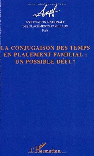 La conjugaison des temps en placement familial : un possible défi ? : Actes des 14e journées d'étude - Nancy