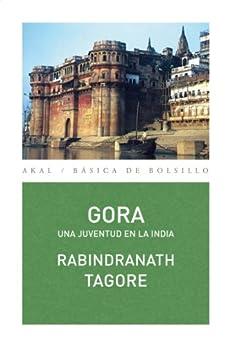 Gora. Una Juventud En La India por Rabindranath Tagore Gratis