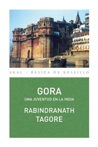 Gora. Una juventud en la India (Básica de Bolsillo) por Rabindranath Tagore