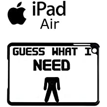 Guess What I Need Rude Sex Cool Funny Hipster Swag Case Back Cover Funda Negro Blanc Para iPad Air Tablet white