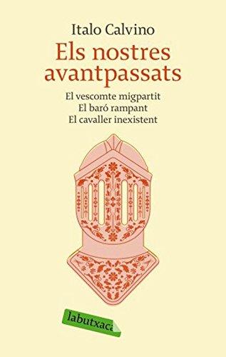 Els nostres avantpassats: El vescompte migpartit. El baró rampant. El cavaller inexistent (Catalan Edition)