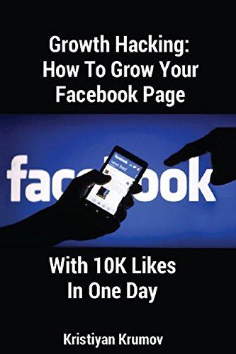 PDF Free Download] Growth Hacking: How To Grow Your Facebook Page