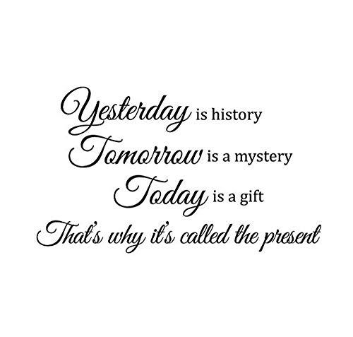 Gestern Ist Geschichte, Morgen Ist Ein Rätsel, Heute Ist Es Ein Geschenk, Deshalb Heißt Es Die Vorliegende Inspiration Encouragement Empowerment Wandkunst Sprüche Sticker Décor Decal 22''W X 12''H